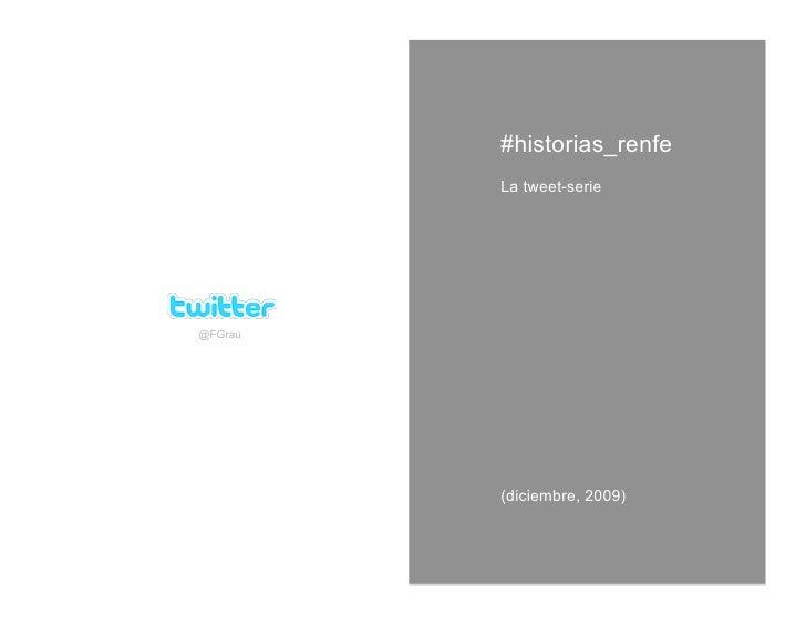 #historias_renfe          La tweet-serie     @FGrau              (diciembre, 2009)