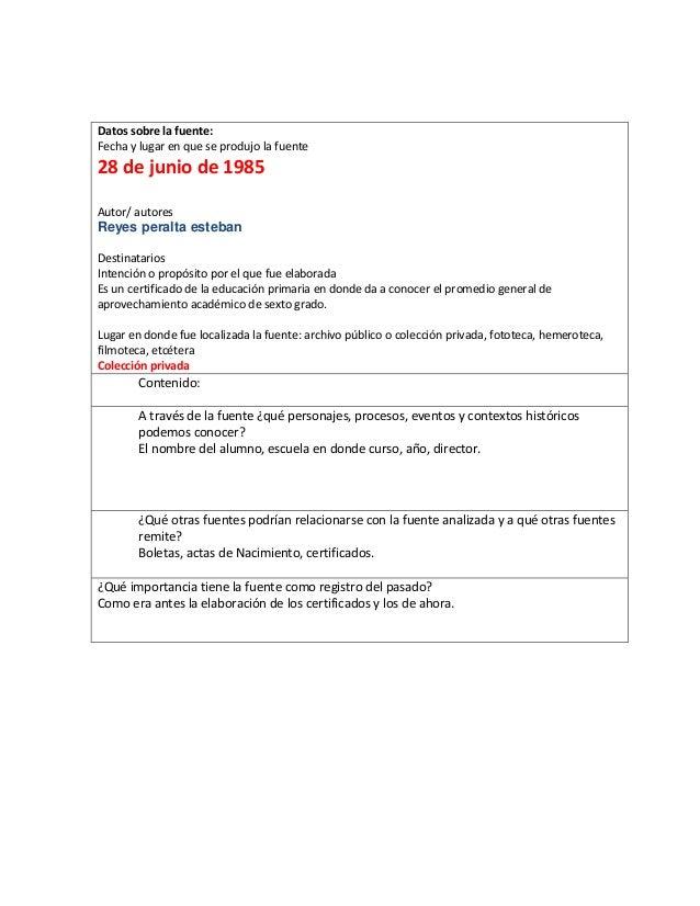 Datos sobre la fuente: Fecha y lugar en que se produjo la fuente  28 de junio de 1985 Autor/ autores  Reyes peralta esteba...