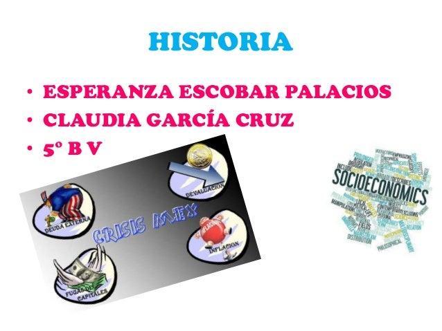HISTORIA • ESPERANZA ESCOBAR PALACIOS • CLAUDIA GARCÍA CRUZ • 5° B V