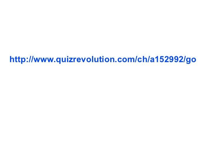 http://www.quizrevolution.com/ch/a152992/go