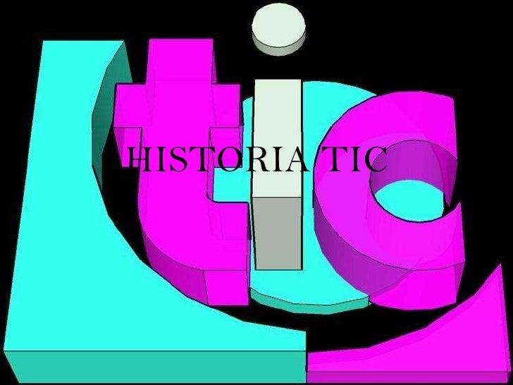 HISTORIA TIC