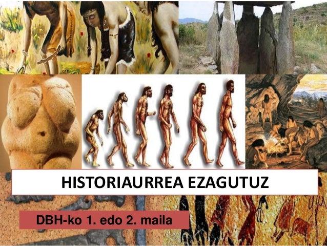 HISTORIAURREA EZAGUTUZDBH-ko 1. edo 2. maila
