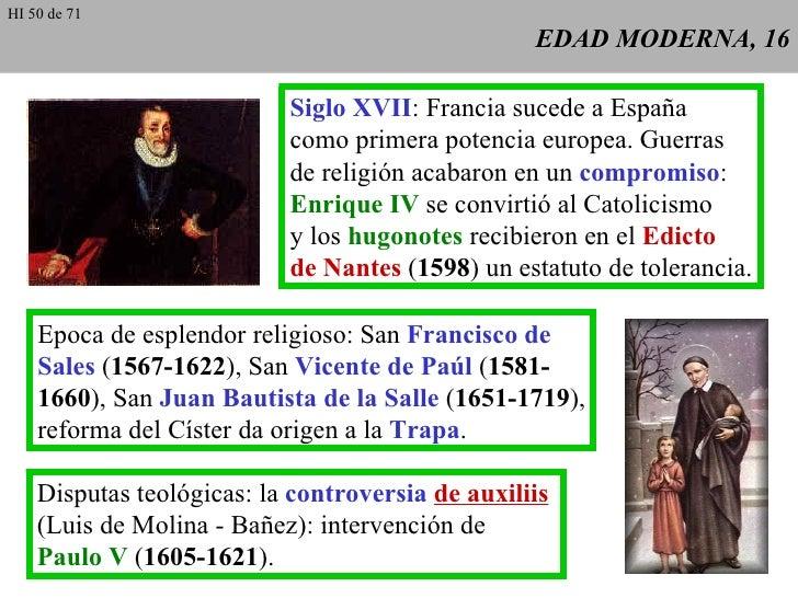 EDAD MODERNA, 16 Siglo XVII : Francia sucede a España como primera potencia europea. Guerras de religión acabaron en un  c...