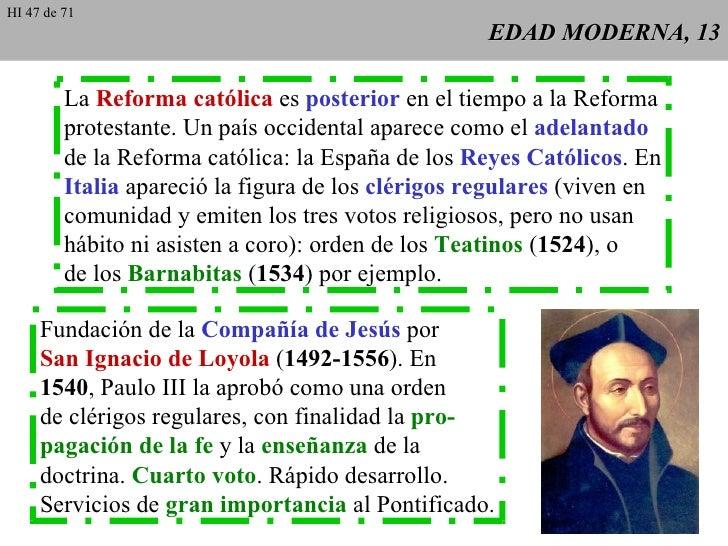 EDAD MODERNA, 13 La  Reforma católica  es  posterior  en el tiempo a la Reforma protestante. Un país occidental aparece co...