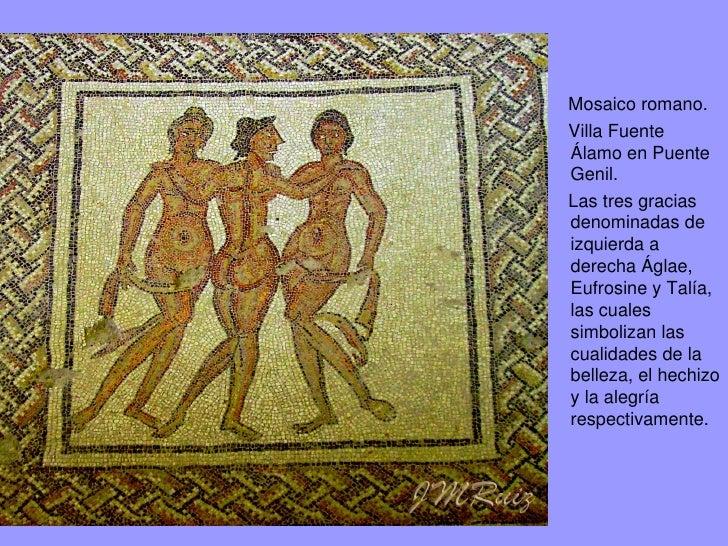 Mosaico romano. Villa Fuente Álamo en Puente Genil.De izquierda a derecha Áglae, Eufrosine y Talía.