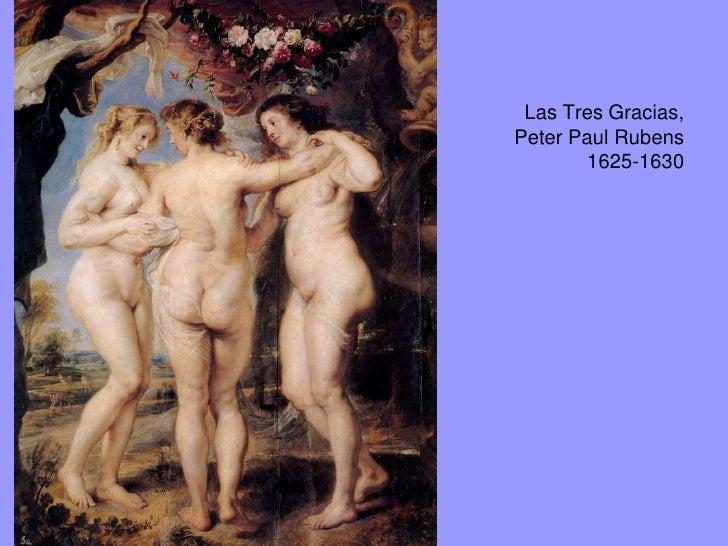 Peter Paul Rubens. Las tresgracias. 1628-1630.Óleo sobre tabla. 47.5 x 35 cm.Galería Palatina, Palazzo Pitti,Florencia