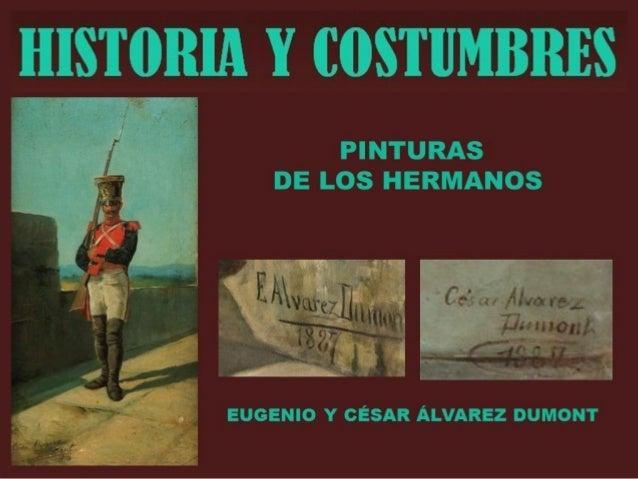 HISTORIA Y COSTUMBRES-Pinturas de los hermanos-Eugenio y César Álvarez Dumont