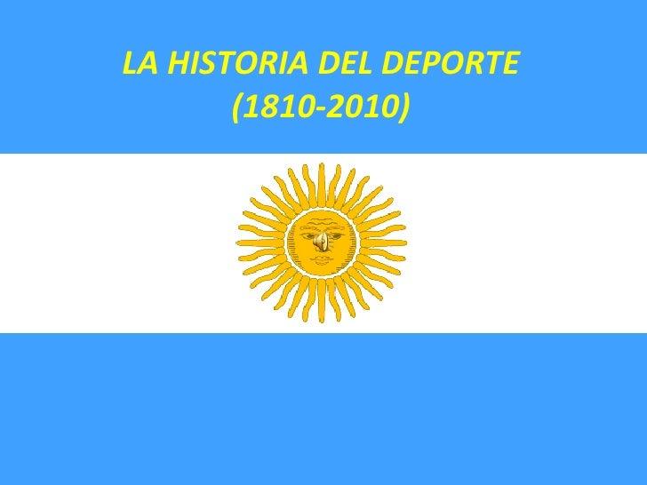 Hecho por:  F. Falabella, C. Risuleo, L. Ventrice, D. Chiaradía, F. Camelino , Fernández  LA HISTORIA DEL DEPORTE (1810-20...