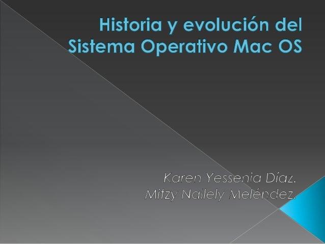  El Sistema Operativo Mac OS no fue laprimer interfaz gráfica, pero fue laprimera con gran éxito por suaccesibilidad de p...