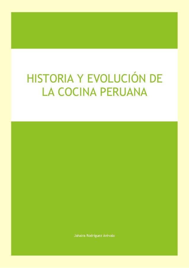 Jahaira Rodríguez Arévalo HISTORIA Y EVOLUCIÓN DE LA COCINA PERUANA