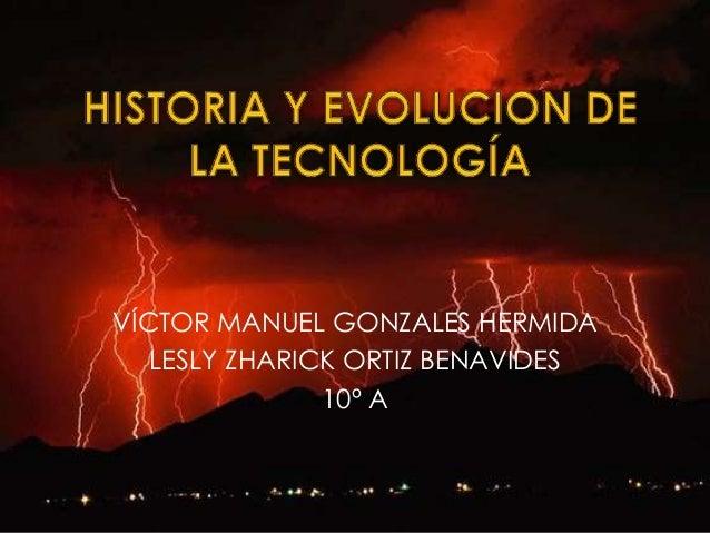 VÍCTOR MANUEL GONZALES HERMIDA LESLY ZHARICK ORTIZ BENAVIDES 10º A