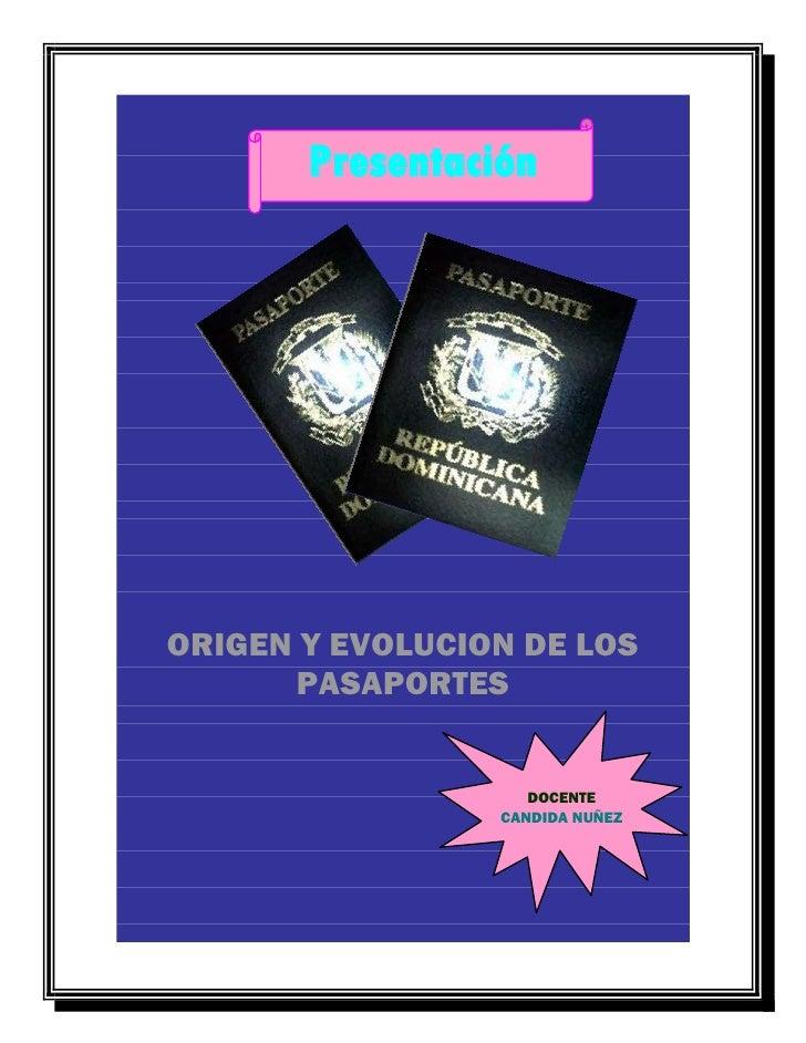 Presentación     ORIGEN Y EVOLUCION DE LOS        PASAPORTES                       DOCENTE                  CANDIDA NUÑEZ
