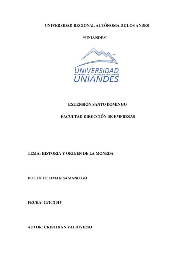 """UNIVERSIDAD REGIONAL AUTÓNOMA DE LOS ANDES """"UNIANDES"""" EXTENSIÓN SANTO DOMINGO FACULTAD DIRECCIÓN DE EMPRESAS TEMA: HISTORI..."""