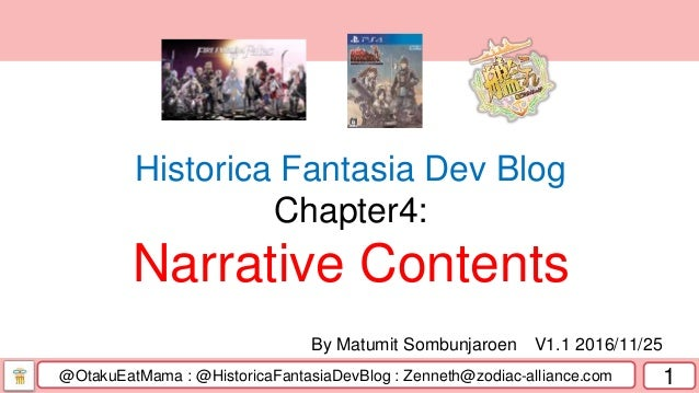 @OtakuEatMama : @HistoricaFantasiaDevBlog : Zenneth@zodiac-alliance.com 1 By Matumit Sombunjaroen V1.1 2016/11/25 Historic...