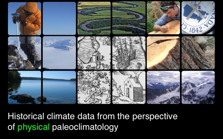 Historical climate data from the perspective of physical paleoclimatology