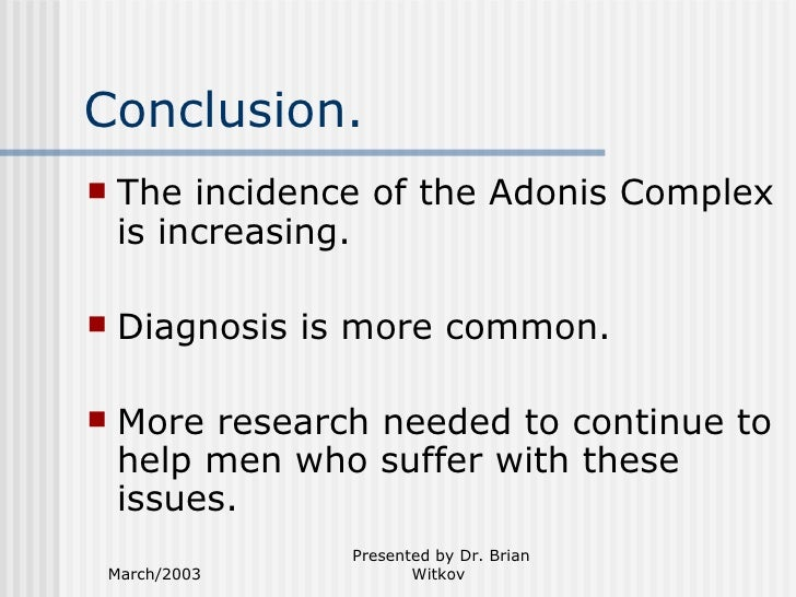 the adonis complex suffering in silence Among men suffering from the adonis complex,  if a similar trend could occur for men, then men like bill might no longer have to suffer in silence.