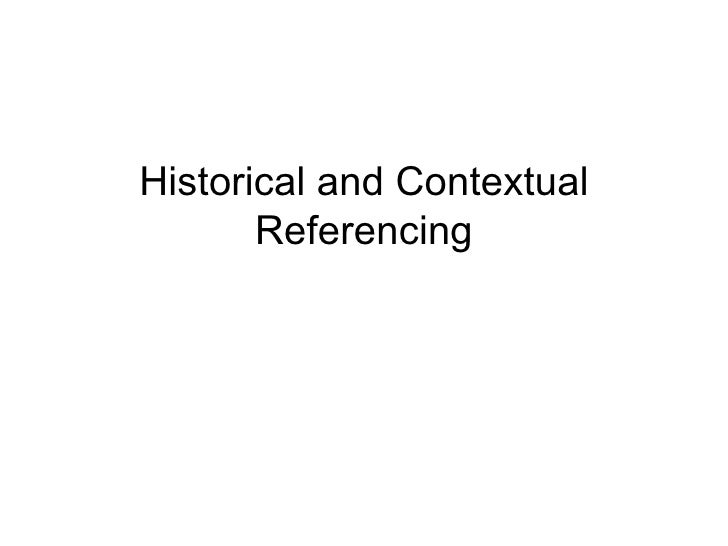 Historical and Contextual Referencing