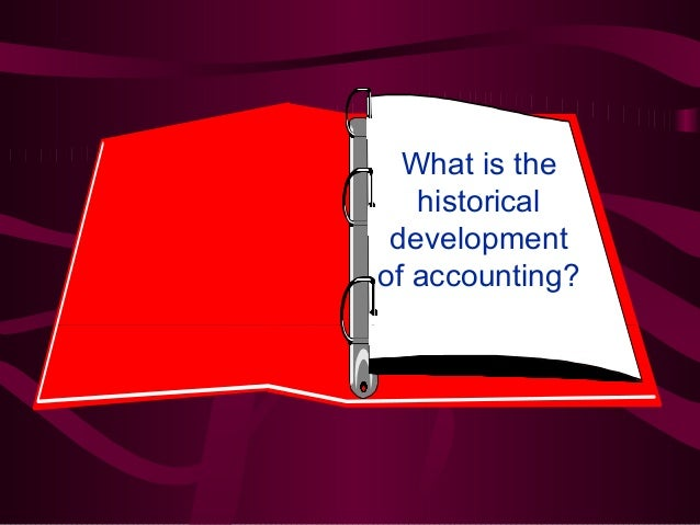 Bookkepping Andd Property Development : Historical and development of accounting