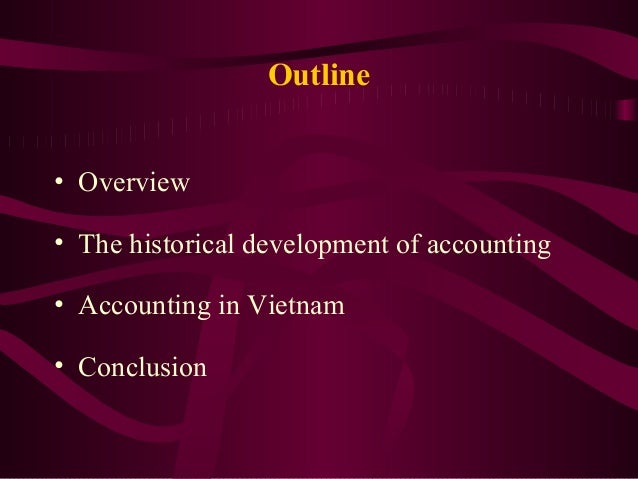 the history and development of accounting Analyse aspects of the history of accounting from the extant  edwards, jr and  newell e, 1991, the development of industrial cost and.