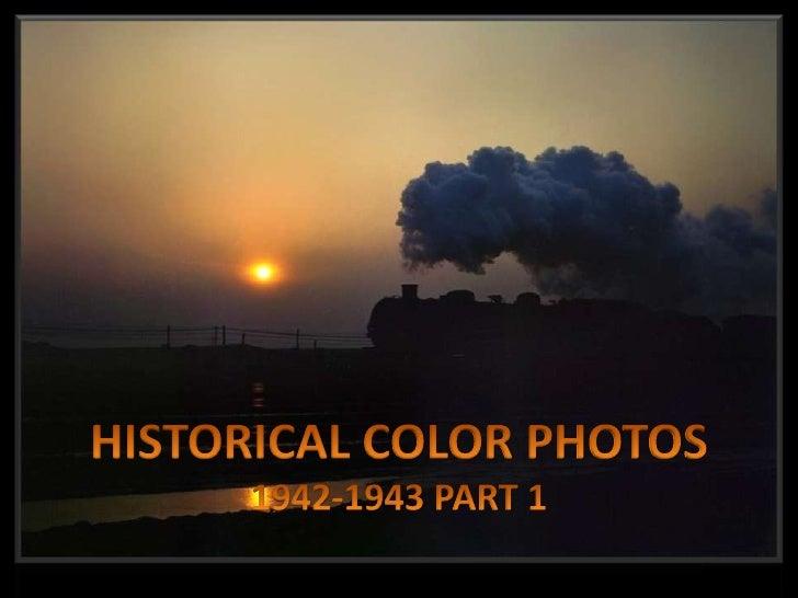HISTORICAL COLOR PHOTOS<br />1942-1943 PART 1<br />