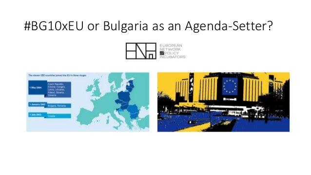 #BG10xEU or Bulgaria as an Agenda-Setter?