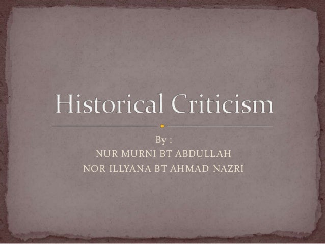 historical biographical criticism essay Biographical criticism: a key goal for historical critics is to understand the effect of a literary work upon its original readers gender criticism.