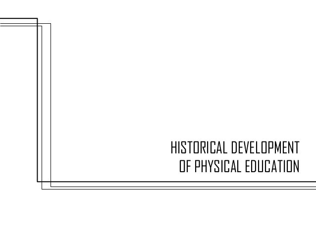 the evolution of physical education History of physical education reformed physical education to military drill because in 1899 when volunteers for the army signed up less than half of them were.