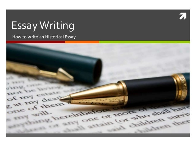 EssayWritingHow to write an Historical Essay