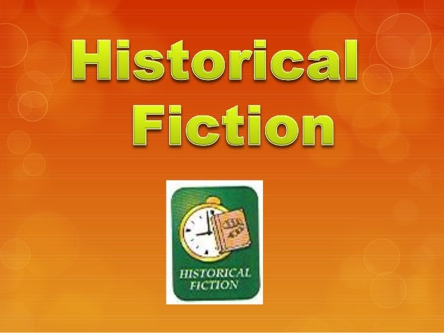 What is historical fiction? It tells a story that takes place in the past. The setting is taken from history.