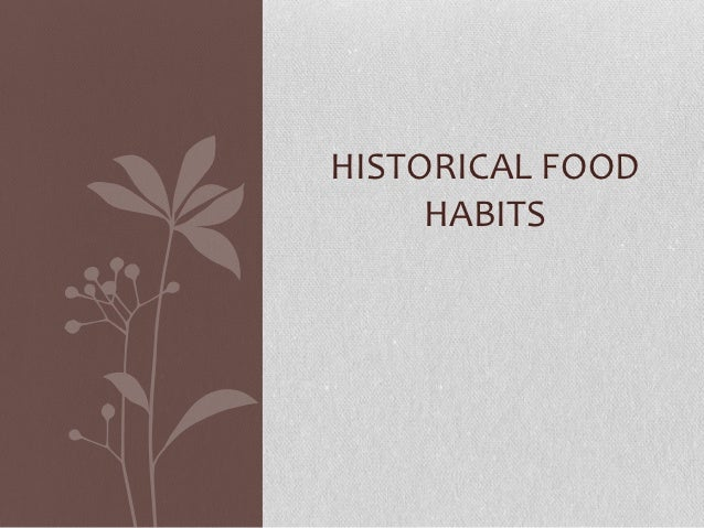HISTORICAL FOOD     HABITS