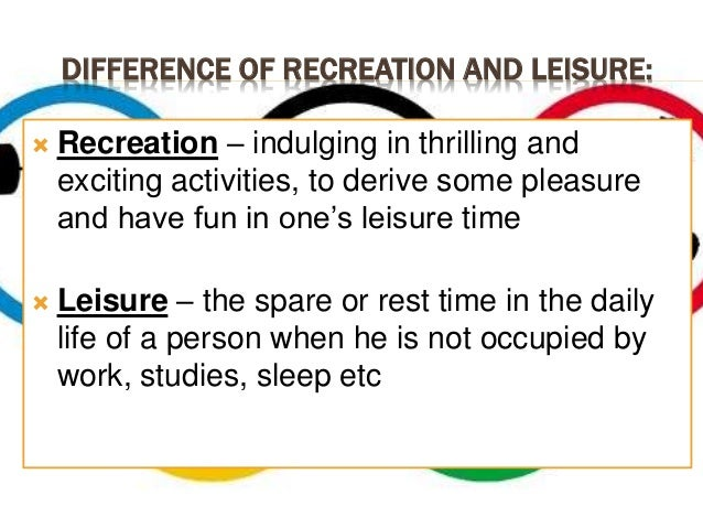 what is the difference between leisure and recreation
