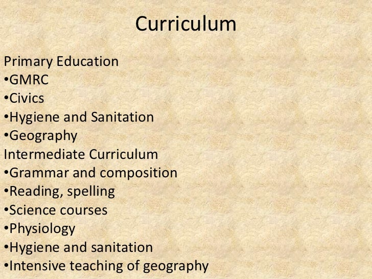 CurriculumPrimary Education•GMRC•Civics•Hygiene and Sanitation•GeographyIntermediate Curriculum•Grammar and composition•Re...