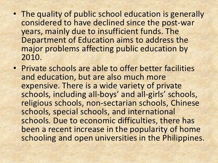 • The quality of public school education is generally  considered to have declined since the post-war  years, mainly due t...
