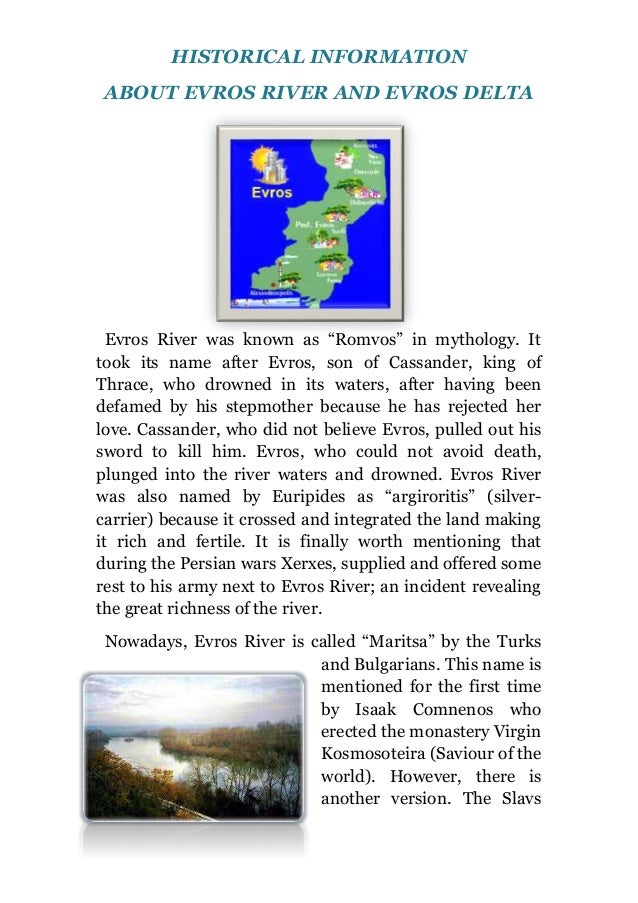 """HISTORICAL INFORMATION ABOUT EVROS RIVER AND EVROS DELTA Evros River was known as """"Romvos"""" in mythology. It took its name ..."""