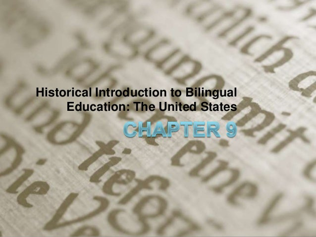 Historical Introduction to Bilingual Education: The United States