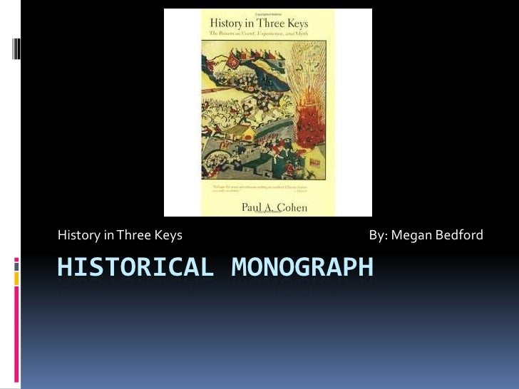 Historical Monograph<br />History in Three Keys				By: Megan Bedford<br />