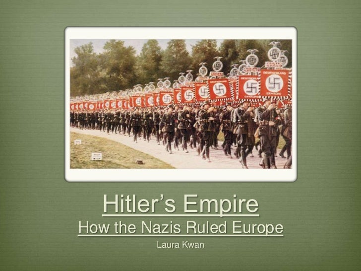 Hitler's EmpireHow the Nazis Ruled Europe<br />Laura Kwan<br />