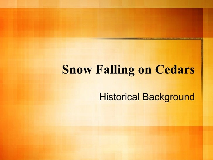 Snow Falling on Cedars Historical Background