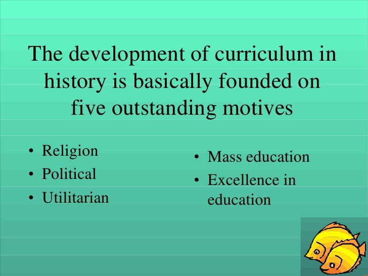 historical perspectives on curriculum development essay Following is an excerpted essay from a section in the curriculum unit women in the muslim world the essay provides an historical look at islamic dress the section contains primary source accounts on the topic from a variety of times and places.