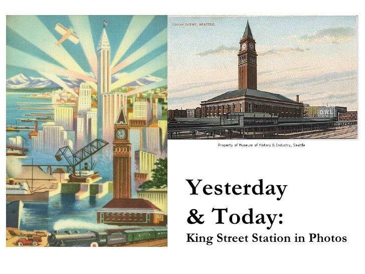 Yesterday  & Today: King Street Station in Photos