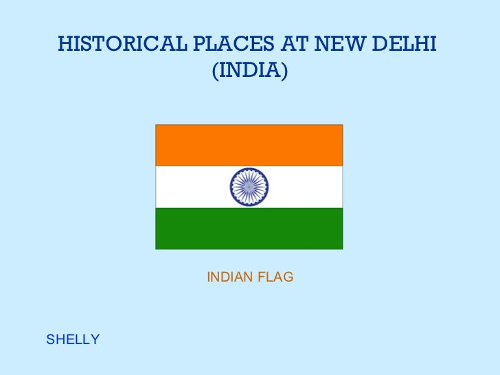 HISTORICAL PLACES AT NEW DELHI  (INDIA) INDIAN FLAG SHELLY