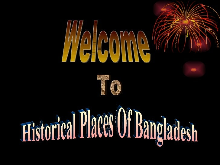 Welcome To Historical Places Of Bangladesh