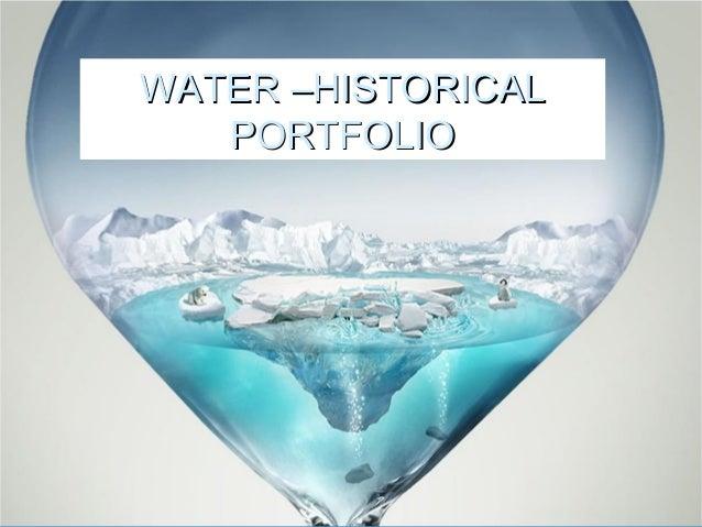 WATER –HISTORICALWATER –HISTORICALPORTFOLIOPORTFOLIO