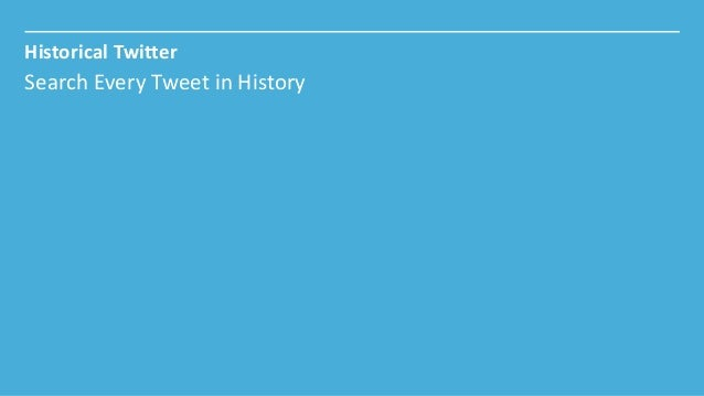 Historical Twitter  Search Every Tweet in History