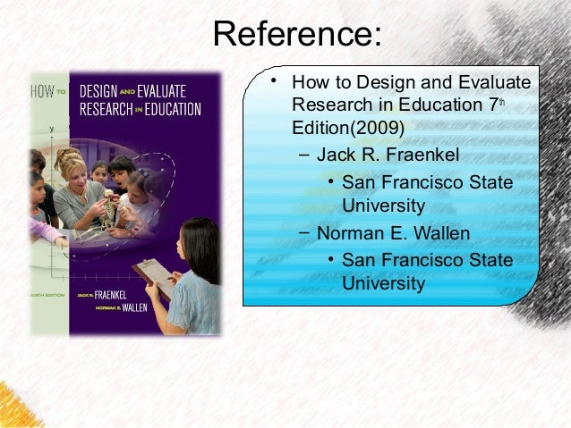 How to Design and Evaluate Research in Education 7th Edition