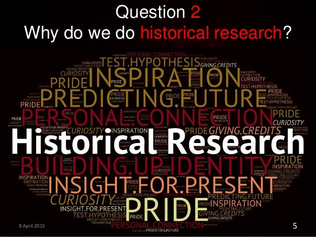 historical research Most history courses normally require students to write research papers on different historical topics to write a good history research paper, one must be ready to do some thorough research.