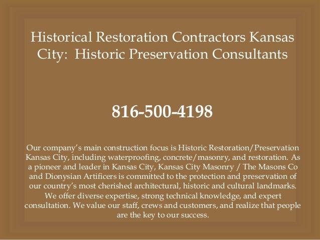 Historical Restoration Contractors Kansas City: Historic Preservation Consultants 816-500-4198 Our company's main construc...
