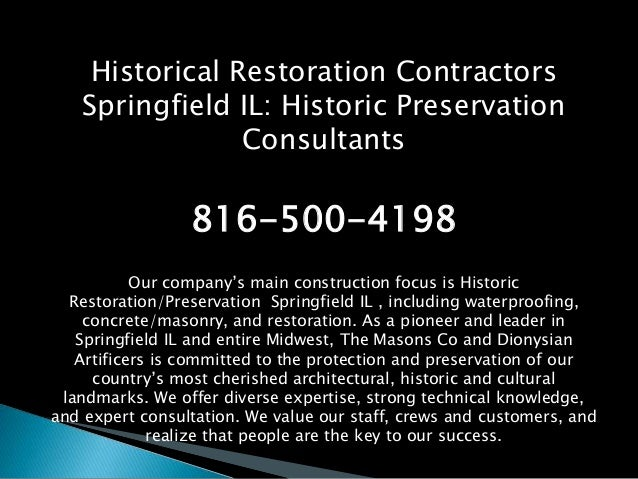 Historical Restoration Contractors Springfield IL: Historic Preservation Consultants 816-500-4198 Our company's main const...