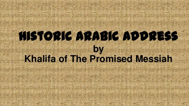 Historic Arabic Address by Khalifa of The Promised Messiah