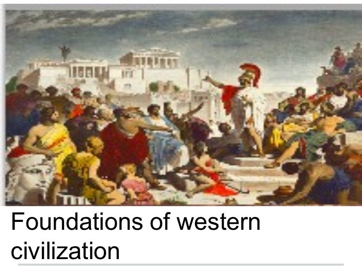 foundations of western civilization essay 2018-7-31  the tools you need to write a quality essay or term  essays related to women in early western civilization 1  their foundations enabled the next age to.